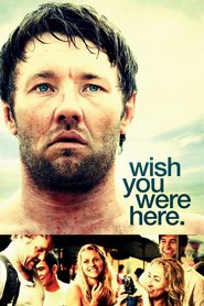 Another movie Wish You Were Here of the director Kieran Darcy-Smith.