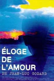 Another movie Eloge de l'amour of the director Jean-Luc Godard.
