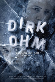 Dirk Ohm - Illusjonisten som forsvant movie cast and synopsis.