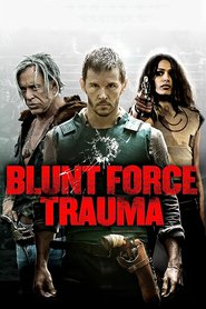 Blunt Force Trauma movie cast and synopsis.
