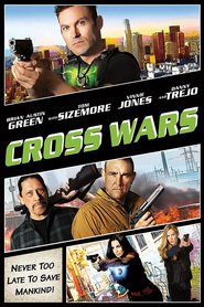 Cross Wars movie cast and synopsis.
