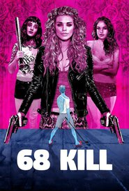 68 Kill movie cast and synopsis.