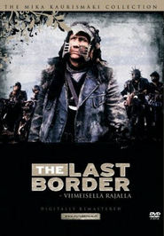 Another movie The last border - viimeisella rajalla of the director Mika Kaurismaki.