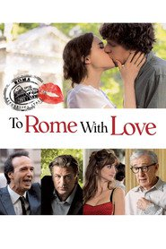 Another movie To Rome with Love of the director Woody Allen.