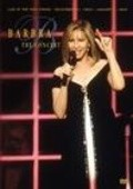 Another movie Barbra: The Concert of the director Barbra Streisand.