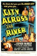 Another movie City Across the River of the director Maxwell Shane.