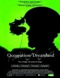 Another movie Occupation: Dreamland of the director Ian Olds.