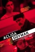 Acliga Doymak movie cast and synopsis.