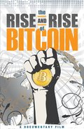 The Rise and Rise of Bitcoin movie cast and synopsis.