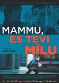 Mammu, es Tevi milu movie cast and synopsis.