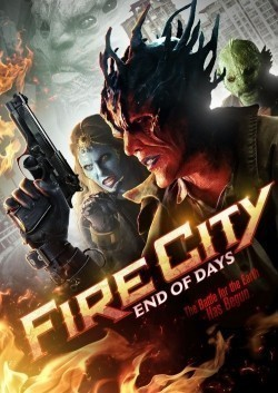 Fire City: End of Days movie cast and synopsis.