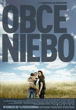 Obce Niebo/Strange Heaven movie cast and synopsis.
