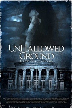 Unhallowed Ground movie cast and synopsis.