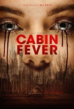 Another movie Cabin Fever of the director Travis Zariwny.