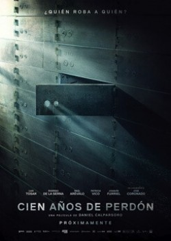 Cien años de perdón movie cast and synopsis.