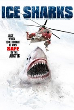 Ice Sharks movie cast and synopsis.