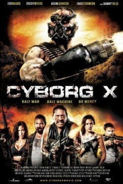 Cyborg X movie cast and synopsis.
