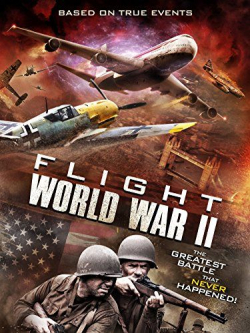 Flight World War II movie cast and synopsis.
