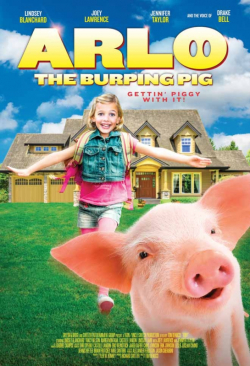 Arlo: The Burping Pig movie cast and synopsis.