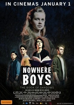 Nowhere Boys: The Book of Shadows movie cast and synopsis.