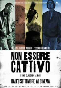 Non essere cattivo movie cast and synopsis.