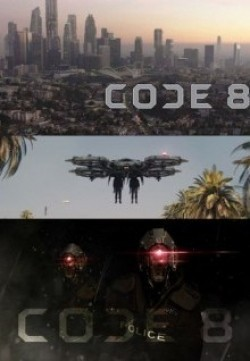 Code 8 movie cast and synopsis.