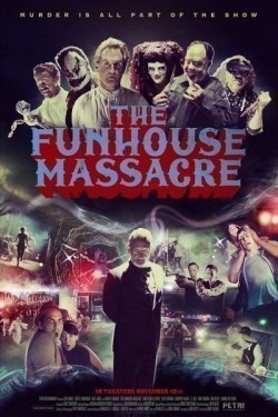 The Funhouse Massacre movie cast and synopsis.