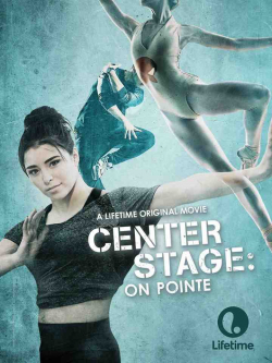 Center Stage: On Pointe movie cast and synopsis.