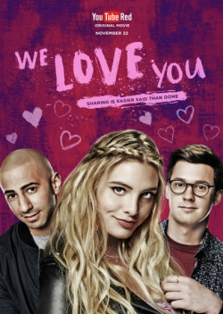 We Love You movie cast and synopsis.