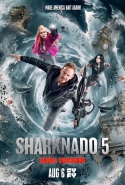 Sharknado 5: Global Swarming movie cast and synopsis.
