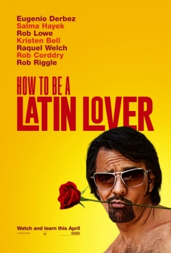 How to Be a Latin Lover movie cast and synopsis.