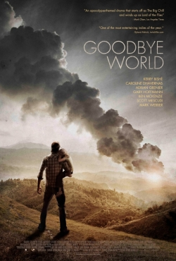 Goodbye World movie cast and synopsis.