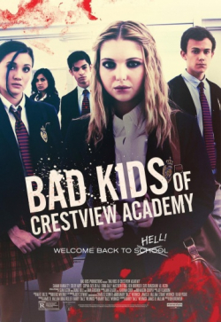 Bad Kids of Crestview Academy movie cast and synopsis.