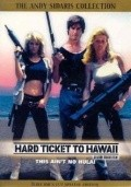Another movie Hard Ticket to Hawaii of the director Andy Sidaris.