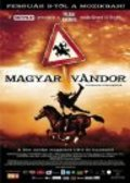 Another movie Magyar vandor of the director Gabor Herendi.