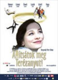 Another movie Allitsatok meg Terezanyut! of the director Peter Bergendy.