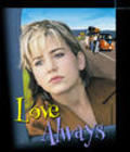 Love Always with Beverly D'Angelo.