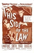 Another movie This Side of the Law of the director Richard L. Bare.